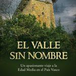 El valle sin nombre: Un fascinante viaje a la Edad Media en el País Vasco