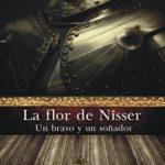 La flor de Nîsser: un bravo y un soñador