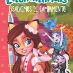 ¡Salvemos el campamento! (Enchantimals)