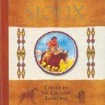 Los Sioux. Crecer en las grandes llanuras