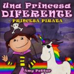 Una Princesa Diferente - Princesa Pirata