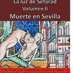 Muerte en Sevilla: La Luz de Sefarad. Volumen II