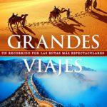 Grandes viajes: Un recorrido por las rutas más espectaculares (Viaje y Aventura)
