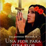 Una Flor Para Otra Flor: Saga Las guerreras Maxwell 4